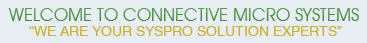 Welcome to Connective Micro Systems We Are Your Syspro Solution Experts